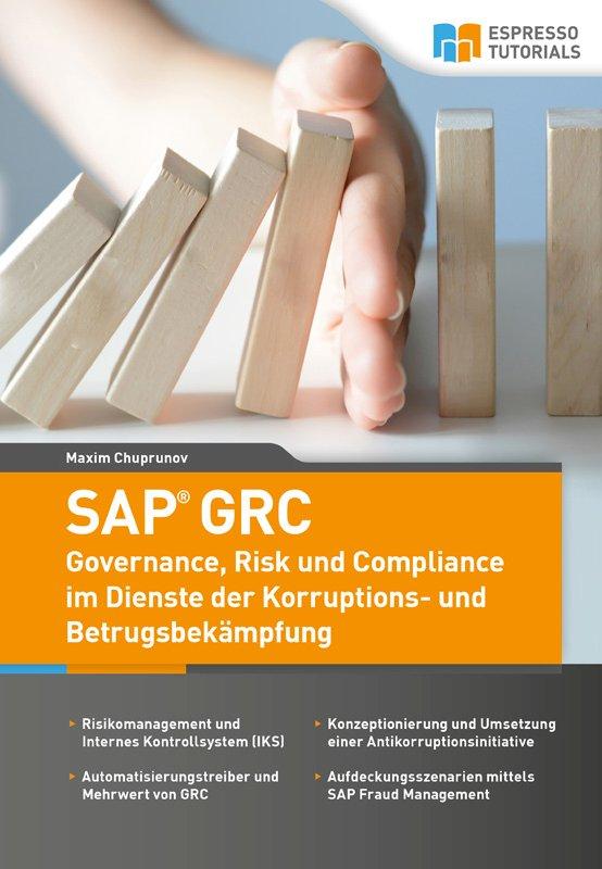 SAP GRC – Governance, Risk und Compliance im Dienste der Korruptions- und Betrugsbekämpfung