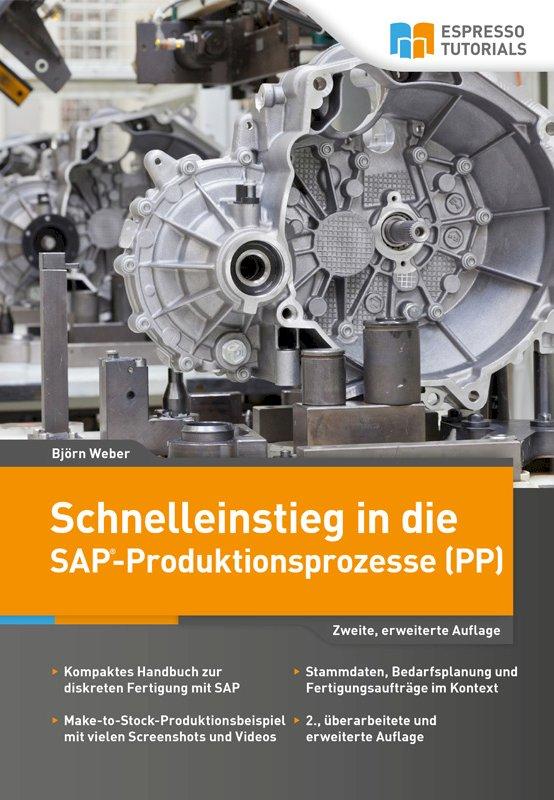 Schnelleinstieg in die SAP-Produktionsprozesse (PP) – 2., erweiterte Auflage