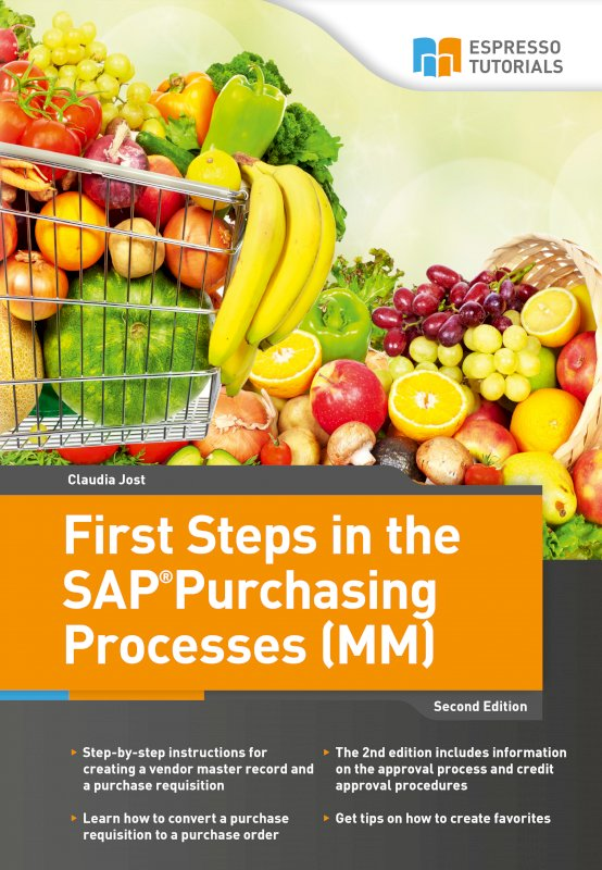 First Steps in the SAP Purchasing Processes (MM) – 2nd edition