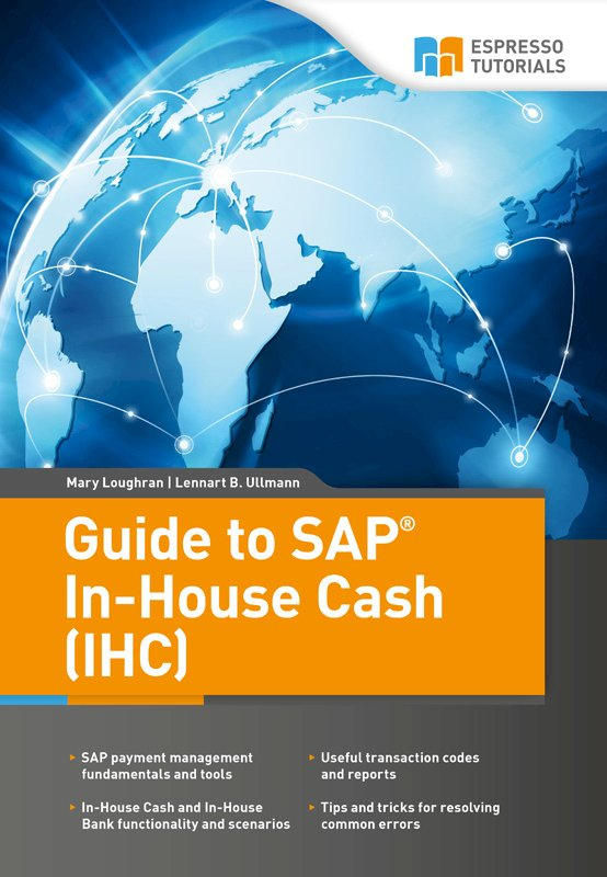 Guide to SAP In-House Cash (IHC)