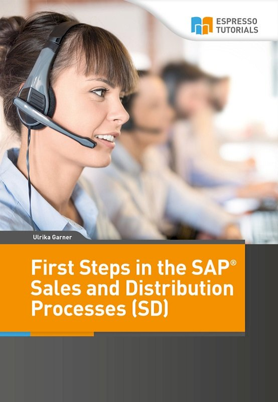 First Steps in the SAP Sales and Distribution Process (SD)