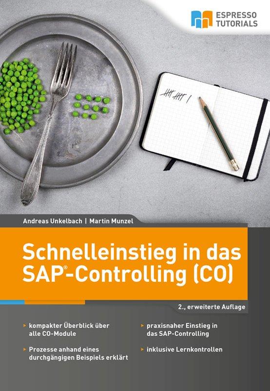 Schnelleinstieg in das SAP-Controlling (CO) 2., erweiterte Auflage