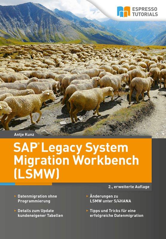 SAP Legacy System Migration Workbench (LSMW) – 2. erweiterte Auflage