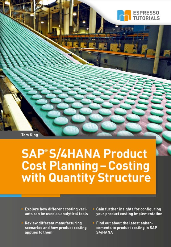 SAP S/4HANA Product Cost Planning – Costing with Quantity Structure