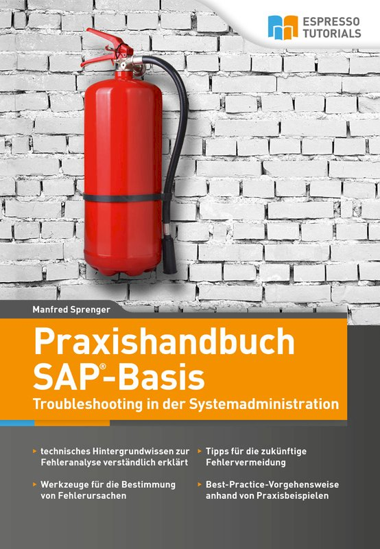Praxishandbuch SAP-Basis – Troubleshooting in der Systemadministration