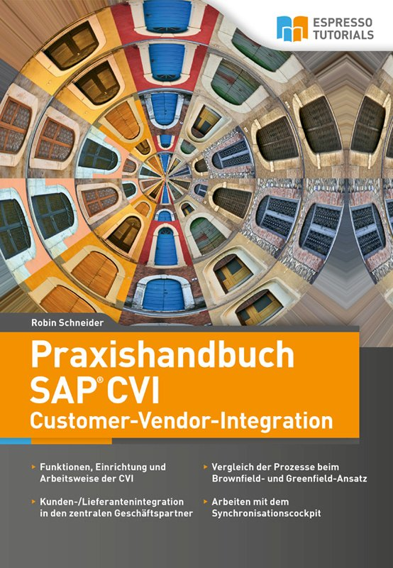 Praxishandbuch SAP CVI (Customer-Vendor-Integration)