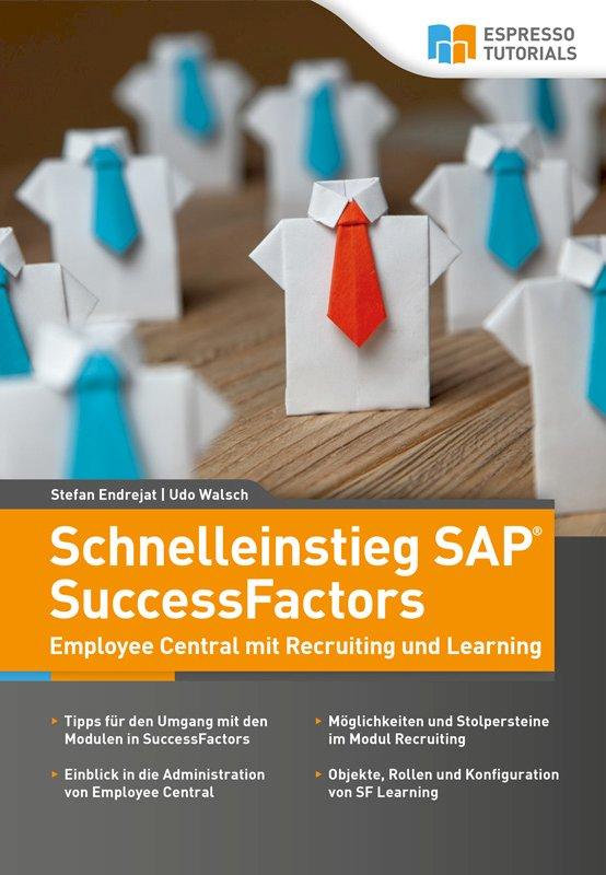 Schnelleinstieg SAP SuccessFactors – Employee Central mit Recruiting und Learning