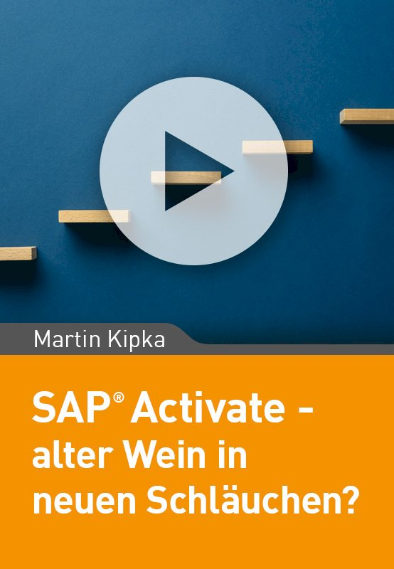 SAP Activate – alter Wein in neuen Schläuchen?
