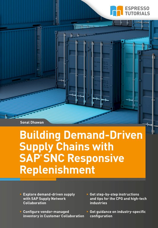 Building Demand-Driven Supply Chains with SAP SNC Responsive Replenishment