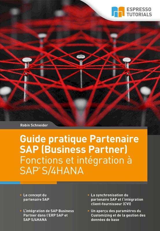 Guide pratique Partenaire SAP (Business Partner) Fonctions et intégration à SAP S/4HANA