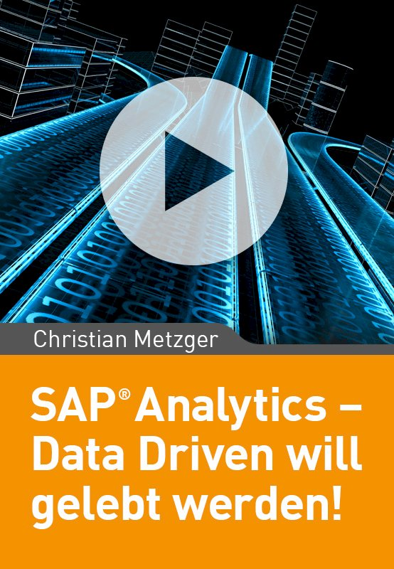 SAP Analytics –  Data Driven will gelebt werden!