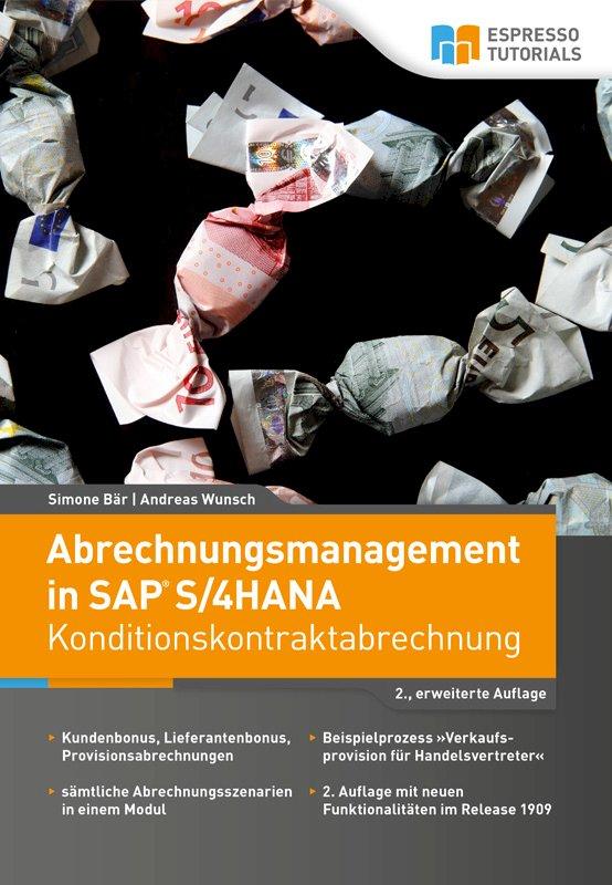 Abrechnungsmanagement in SAP S/4HANA – Konditionskontraktabrechnung (2., eweiterte Auflage)