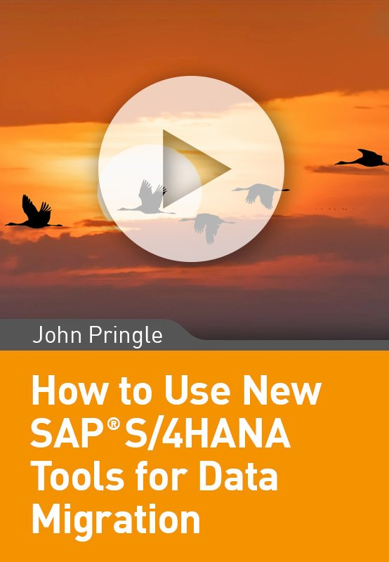How to Use New SAP S/4HANA Tools for Data Migration