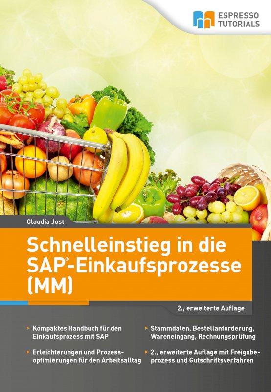 Schnelleinstieg in die SAP-Einkaufsprozesse (MM) – 2., erweiterte Auflage