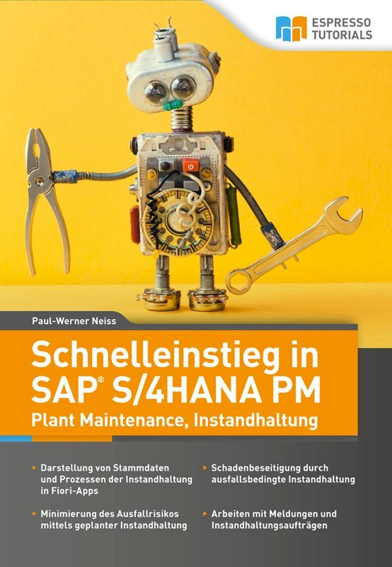 Schnelleinstieg in SAP S/4HANA PM (Plant Maintenance, Instandhaltung)
