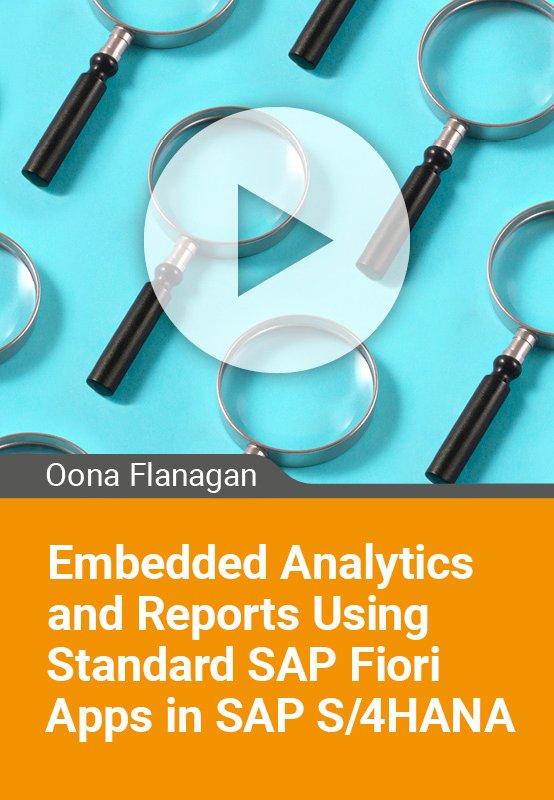 Embedded Analytics and Reports using standard SAP Fiori apps in SAP S/4HANA
