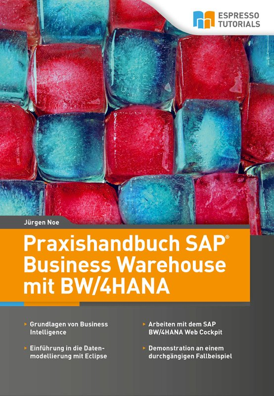 Praxishandbuch SAP Business Warehouse mit BW/4HANA