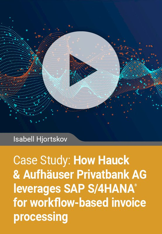 Case Study: New Implementation of SAP S/4HANA at Hauck & Aufhäuser Privatbankiers AG