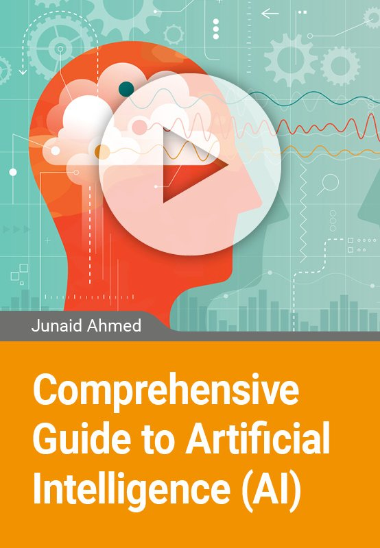 Comprehensive Guide to Artificial Intelligence (AI)